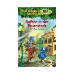 Bücher: Das magische Baumhaus 21. Gefahr in der Feuerstadt  von Mary Pope Osborne