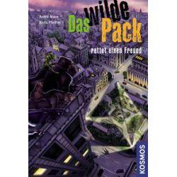 Bücher: Das wilde Pack 13. Das wilde Pack rettet einen Freund  von Boris Pfeiffer,Andre Marx