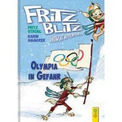 Bücher: Fritz Blitz - Olympia in Gefahr  von Fritz Strobl,Karin Ammerer