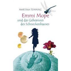 Bücher: Emmi Mope und das Geheimnis des Schneckenhauses  von Martina Temming
