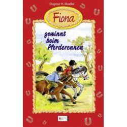 Bücher: Fiona 09. Fiona gewinnt beim Pferderennen  von Dagmar H. Mueller