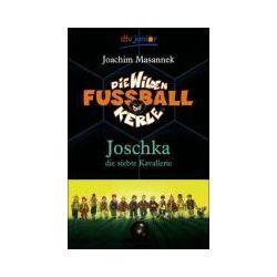 Bücher: Die Wilden Fußballkerle 09. Joschka, die siebte Kavallerie  von Joachim Masannek