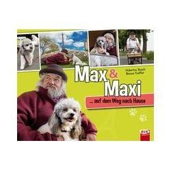 Bücher: Max & Maxi ... auf dem Weg nach Hause  von Bianca Treffer,Hubertus Busch