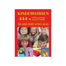 Bücher: Kinderwissen 444 x schlau gefragt - schnell erklärt  von Elke Schwalm,Isabel Liebers,Heike Huwald