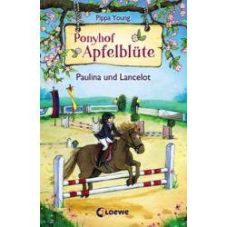 Bücher: Ponyhof Apfelblüte 02. Paulina und Lancelot  von Pippa Young