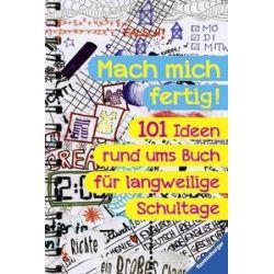 Bücher: Mach mich fertig! 101 Ideen rund ums Buch für langweilige Schultage  von Christina Braun