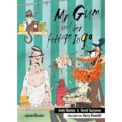 Bücher: Stanton, Mr Gum und der fettige Ingo  von Andy Stanton