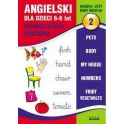 Angielski dla dzieci 2. Pierwsze słówka. Ćwiczenia 6-8 lat