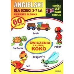 Angielski dla dzieci 3-7 lat, Pierwsze słówka - ćwiczenia z kurką Koko - Katarzyna Piechocka-Empel
