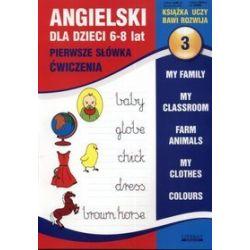 Angielski dla dzieci 3 6-8 lat Pierwsze słówka Ćwiczenia - Joanna Bednarska