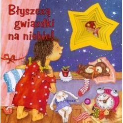 Błyszczą gwiazdki na niebie! - Bianca Scholz