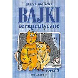 Bajki terapeutyczne część 2 - Maria Molicka