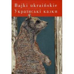 Bajki ukraińskie - Izabella Anuszewska