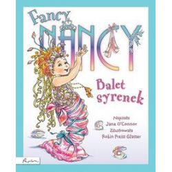Balet Syrenek. Fancy Nancy - Jane O′Connor