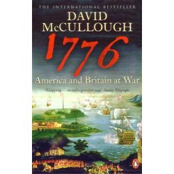 1776, America and Britain at War by David McCullough, 9780141021713.