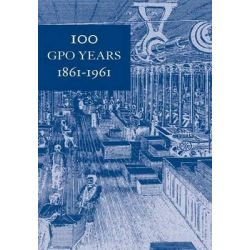 100 Gpo Years 1861-1961, A History of United States Public Printing 1861-1961 by United States of America Government Prin, 9781501016165.