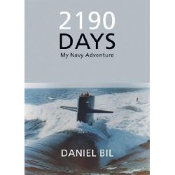 2190 Days, My Navy Adventure by Daniel Bil, 9781598860405.