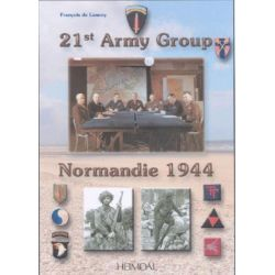 21st Army Group, Normandy 1944, Normandie 1944 (english & French Text) by Francois De Lannoy, 9782840481706.