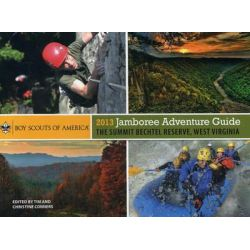 2013 Jamboree Adventure Guide, The Summit Bechtel Reserve, West Virginia by Boy Scouts of America, 9780762779215.