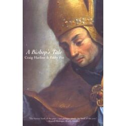A Bishop's Tale, Mathias Hovius Among His Flock in Seventeenth-century Flanders by Craig E. Harline, 9780300094053.