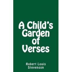 A Child's Garden of Verses by Robert Louis Stevenson, 9781492808084.