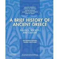 A Brief History of Ancient Greece, Politics, Society, and Culture by Sarah B. Pomeroy, 9780199981564.