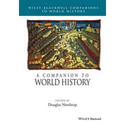 A Companion to World History, Wiley Blackwell Companions to World History by Douglas Northrop, 9781118977514.