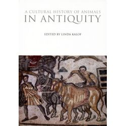 A Cultural History of Animals in Antiquity, Volume 1 in the Cultural History of Animals set by Linda Kalof, 9781847888174.