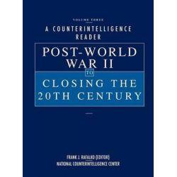 A Counterintelligence Reader, Volume III, Post-World War II to Closing the 20th Century by Frank J Rafalko, 9781780392301.