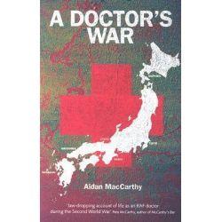 A Doctor's War by Aidan MacCarthy, 9781904943402.