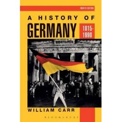 A History of Germany, 1815-1990, Hodder Arnold Publication by William Carr, 9780340559307.