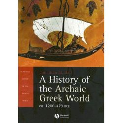 A History of the Archaic Greek World, ca. 1200-479 B.C. by Jon Hall, 9780631226680.