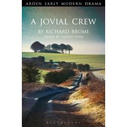 A Jovial Crew, Arden Early Modern Drama by Richard Brome, 9781904271772.