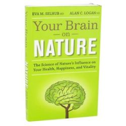 Genuine Health Your Brain on Nature by Eva M Selhub MD Alan C Logan ND 1