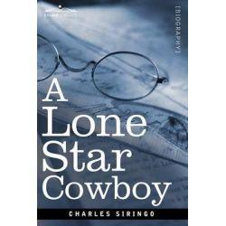 A Lone Star Cowboy by Charles Siringo, 9781616406868.