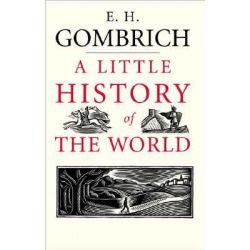 A Little History of the World by Ernst H. Gombrich, 9780300108835.
