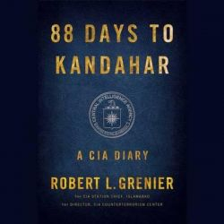 88 Days to Kandahar, A CIA Diary Audio Book (Audio CD) by Robert L Grenier, 9781481512459. Buy the audio book online.