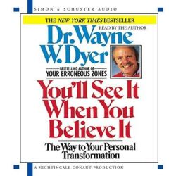 You'LL See it When You Believe, The Way to Your Personal Transformation Audio Book (Audio CD) by Wayne W. Dyer, 9780743529112. Buy the audio book online.