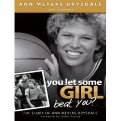 You Let Some Girl Beat You?, The Story of Ann Meyers Drysdale Audio Book (Audio CD) by Ann Meyers Drysdale, 9781452607931. Buy the audio book online.