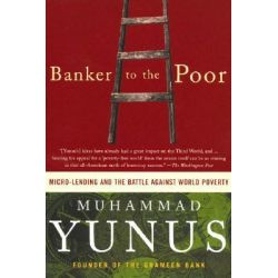 Banker to the Poor, Micro-Lending and the Battle Against World Poverty Audio Book (Audio CD) by Muhammad Yunus, 9780786157921. Buy the audio book online.
