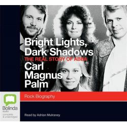 Bright lights dark shadows:, The real story of Abba Audio Book (Audio CD) by Carl Magnus Palm, 9781742679761. Buy the audio book online.
