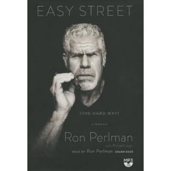 Easy Street, The Hard Way Audio Book (Audio CD) by Ron Perlman, 9781483021874. Buy the audio book online.