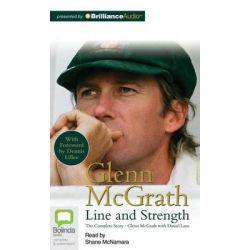 Glenn McGrath, Line and Strength Audio Book (Audio CD) by Glenn McGrath, 9781743169414. Buy the audio book online.