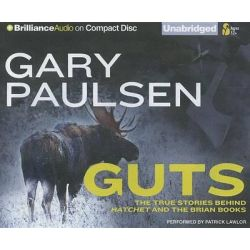 Guts, The True Stories Behind Hatchet and the Brian Books Audio Book (Audio CD) by Gary Paulsen, 9781455804719. Buy the audio book online.