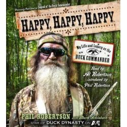 Happy, Happy, Happy, My Life and Legacy as the Duck Commander Audio Book (Audio CD) by Phil Robertson, 9781442366107. Buy the audio book online.