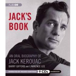 Jack's Book, An Oral Biography of Jack Kerouac Audio Book (Audio CD) by Barry Gifford, 9781620640579. Buy the audio book online.