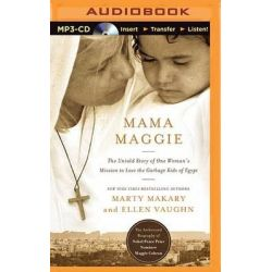Mama Maggie, The Untold Story of One Woman's Mission to Love the Garbage Kids of Egypt Audio Book (Audio CD) by Marty Makary, 9781501222535. Buy the audio book online.