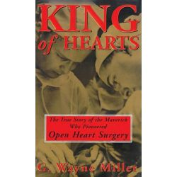 King of Hearts, The True Story of the Maverick Who Pioneered Open-Heart Surgery Audio Book (Audio CD) by G Wayne Miller, 9780786197972. Buy the audio book online.