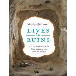 Lives in Ruins, Archaeologists and the Seductive Lure of Human Rubble Audio Book (Audio CD) by Marilyn Johnson, 9781494558079. Buy the audio book online.
