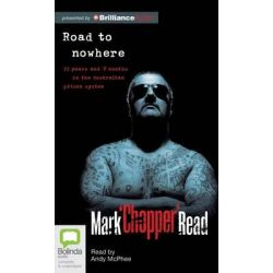 """Road to Nowhere Audio Book (Audio CD) by Mark """"Chopper"""" Reed, 9781743140826. Buy the audio book online."""